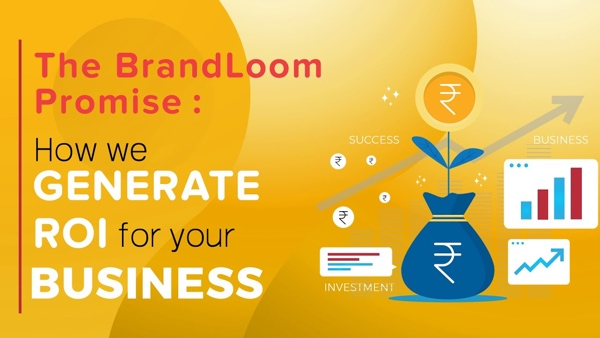 The BrandLoom Promise | How we Generate ROI for your Business
